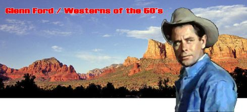 glenn ford westerns from the 50's