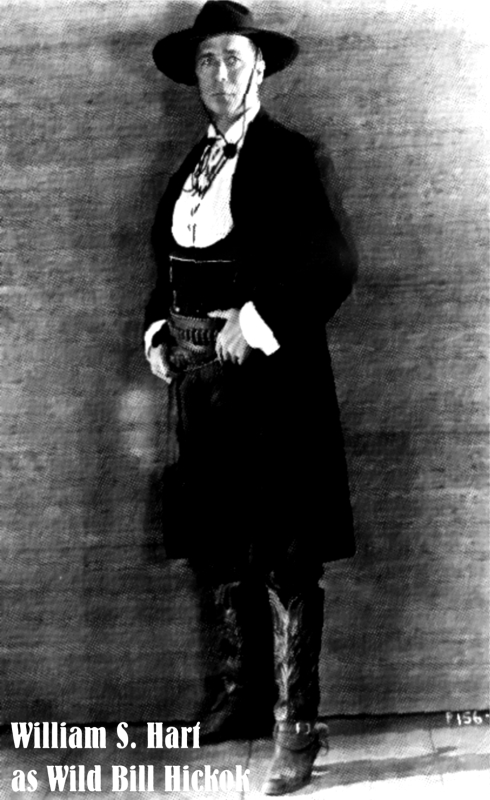 WILLIAM S HART as Wild BIll Hickok