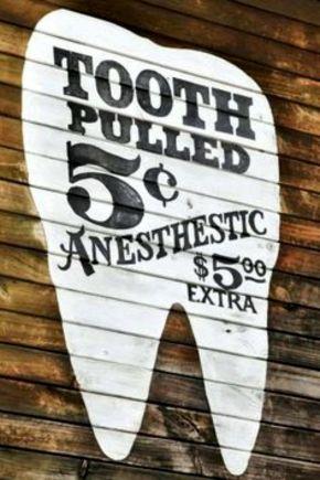 OLD WEST Dentist Sign 2