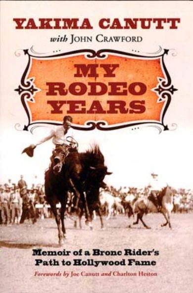 YAKIMA CANUTT My Rodeo Years